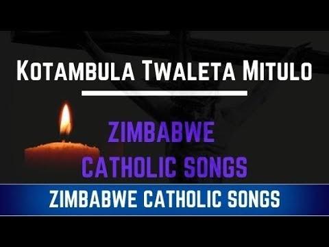 Zimbabwe Catholic Tonga Songs - Kotambula Twaleta Mitulo