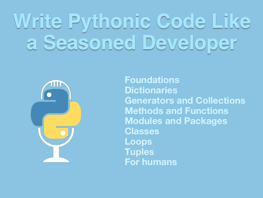 New course: Write Pythonic Code Like a Seasoned Developer