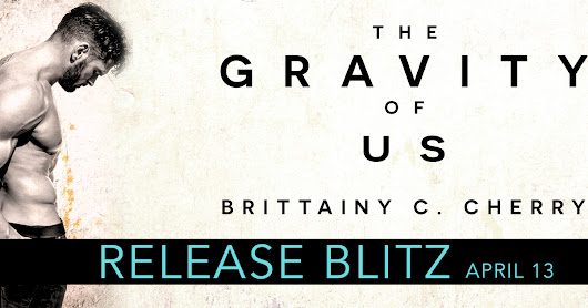 Review - The Gravity of Us by Brittainy Cherry
