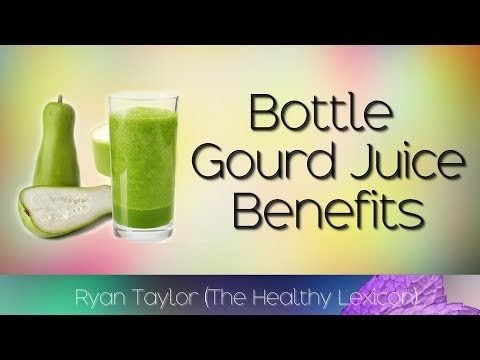 Bottle Gourd Juice: Benefits (Lauki/Calabash)