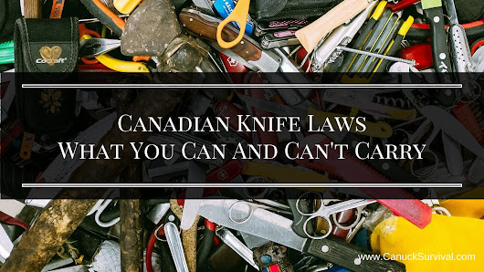 Canadian Knife Laws - What You Can And Can't Carry - Canuck Survival