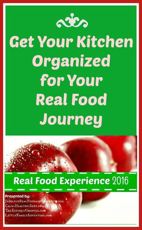 Real Food Experience Week 1: Let's Get Organized! - Juggling Real Food and Real Life