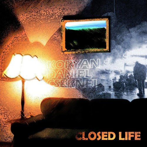 Closed Life by Koryan Daniel Csernei