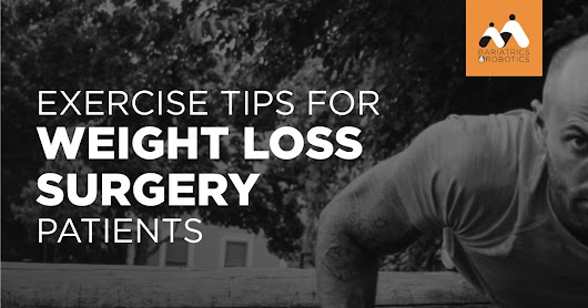 Exercise tips for weight loss surgery patients