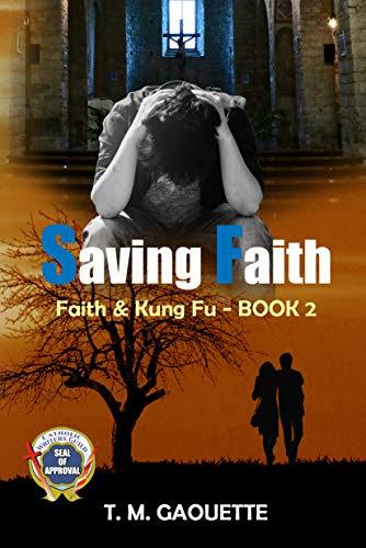 [Download] Saving Faith (Faith & Kung Fu Book 2) (English Edition) De T. M. Gaouette Libros ...  @tataya.com.mx