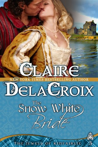 The Snow White Bride (The Jewels of Kinfairlie) by Claire Delacroix