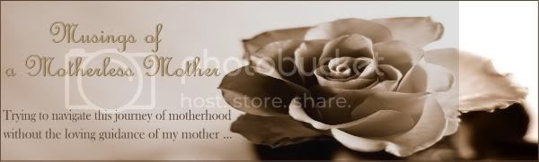 Musings of a Motherless Mother