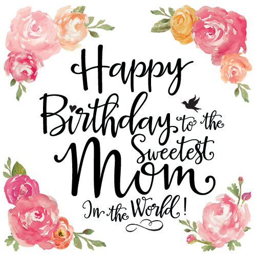 Happy Birthday Mom Quotes Wishes For Mom From Daughter