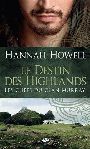 Couverture Les Chefs du Clan Murray, tome 1 : Le Destin des Highlands