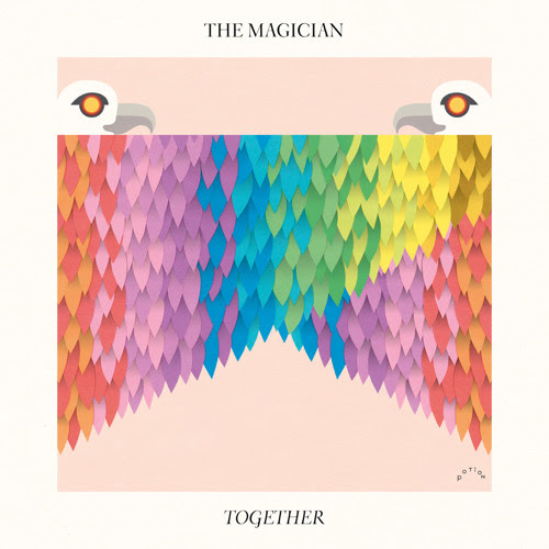 "The Magician : ""Together"" (Original Mix) by Potion"