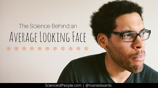 The Science Behind an Average Looking Face - Science of People