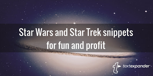 Grab some Star Wars and Star Trek snippets for fun and profit