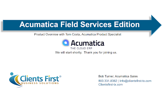 Acumatica Field Services Webinar | Clients First | Microsoft ERP Partner | Texas
