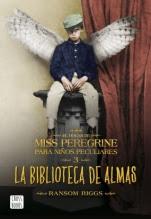La biblioteca de las almas (El hogar para niños peculiares de Miss Peregrine III) Ransom Riggs
