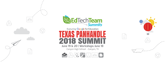 EdTechTeam Texas Panhandle Summit - June 19 & 20, 2018