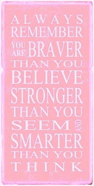 Remember Youre Braver Than You Believe Stronger Than You Seem