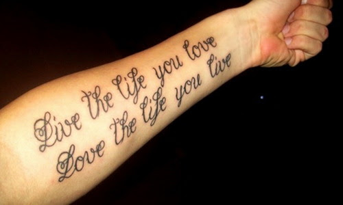 Love The Life You Live Quote Tattoo On Forearm