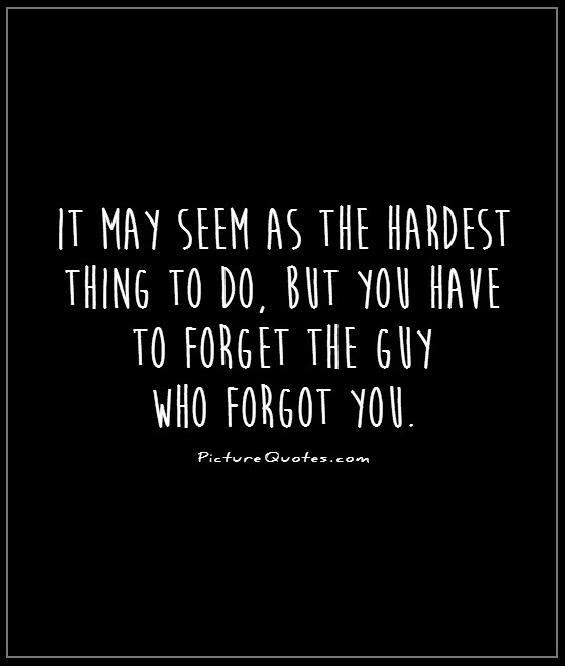 Quotes About Forget It 711 Quotes