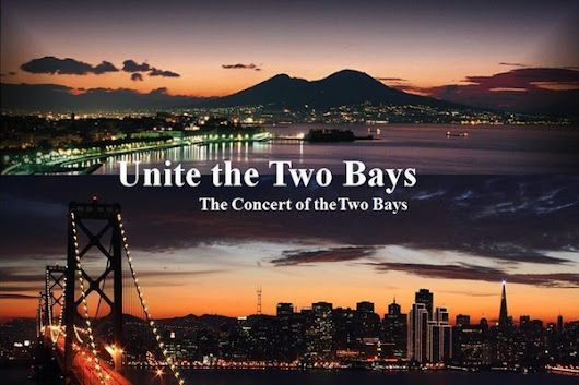 Unite the Two Bays: Landmark Agreements to be signed between Napoli and San Francisco During Mayor de Magistris Visit to the Bay Area - Napoli Unplugged