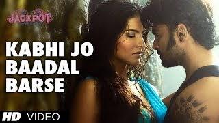Kabhi Jo Baadal Barse Lyrics - Arijit Singh - Jackpot