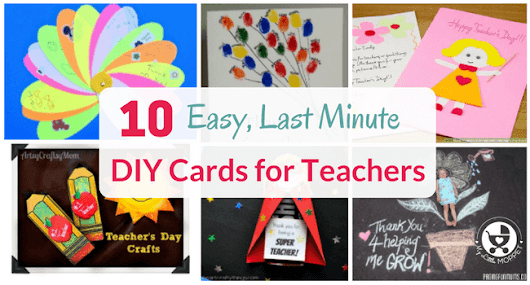 10 Easy Last Minute DIY Cards for Teachers