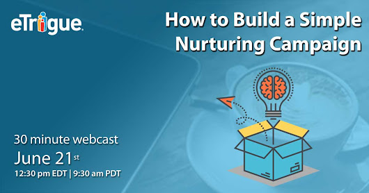 Webinar - How to Build a Simple Nurture Campaign
