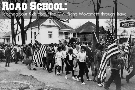 Road School: Teaching Your Children About the Civil Rights Movement