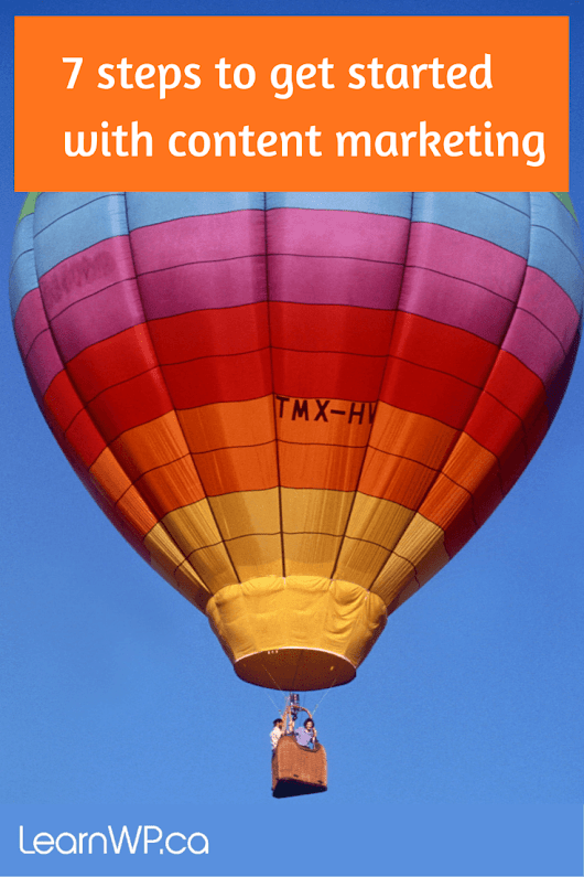 7 steps to get started with content marketing - LearnWP