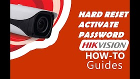 Hikvision IP Camera Reset and Activate Each Point Detailed Explain 2020