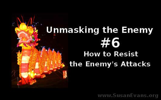 How to Resist the Enemy's Attacks - Susan's Homeschool Blog