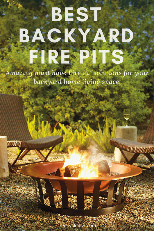 Finding The Best Outdoor Fire Pit For Your Backyard - FREECYCLE USA