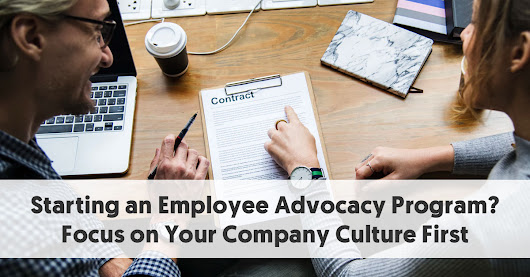 Starting an Employee Advocacy Program? Focus on Your Company Culture First
