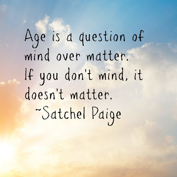 Age Is A Question Of Mind Over Matter Quote 2 Wired 2 Tired