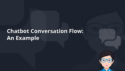 Chatbot Conversation Flow: An Example