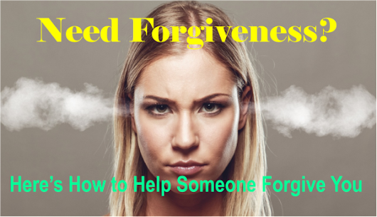 Need Forgiveness? How to Help Someone Forgive You - A HEART SET FREE