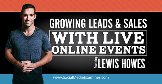 Webinars: Growing Leads and Sales With Live Online Events |