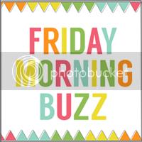 FRIDAY MORNING BUZZ