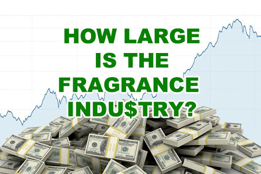 How Large Is the Perfume, Cologne & Fragrance Industry? | The Celebrity Fragrance Guide