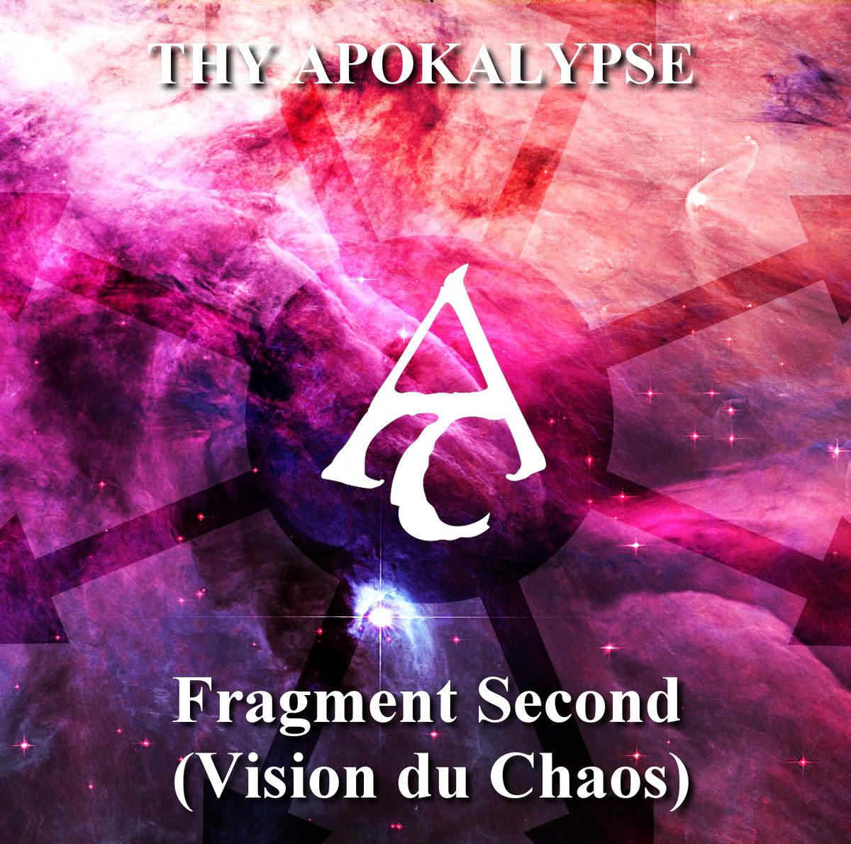 Thy Apokalypse - Fragment Second (Vision du Chaos) (2013)