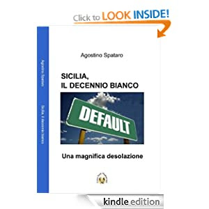 SICILIA, IL DECENNIO BIANCO- Una magnifica desolazione (I libri del Centro Studi Mediterranei) (Italian Edition)