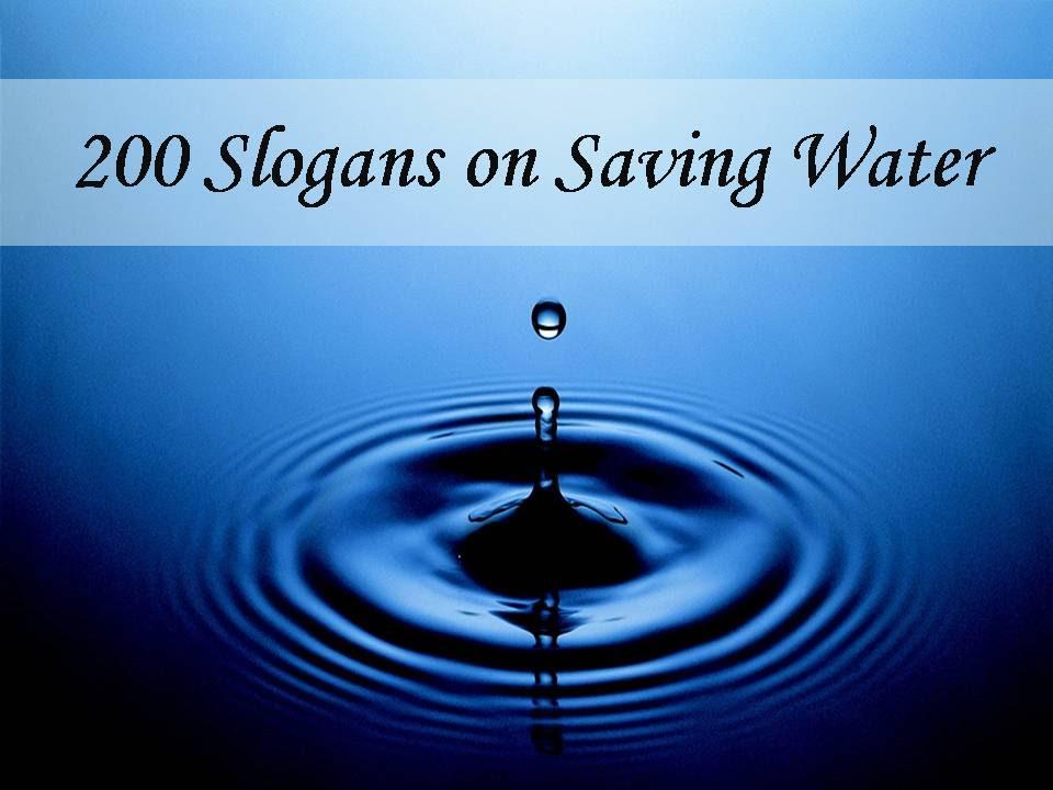 200 Slogans On Saving Water