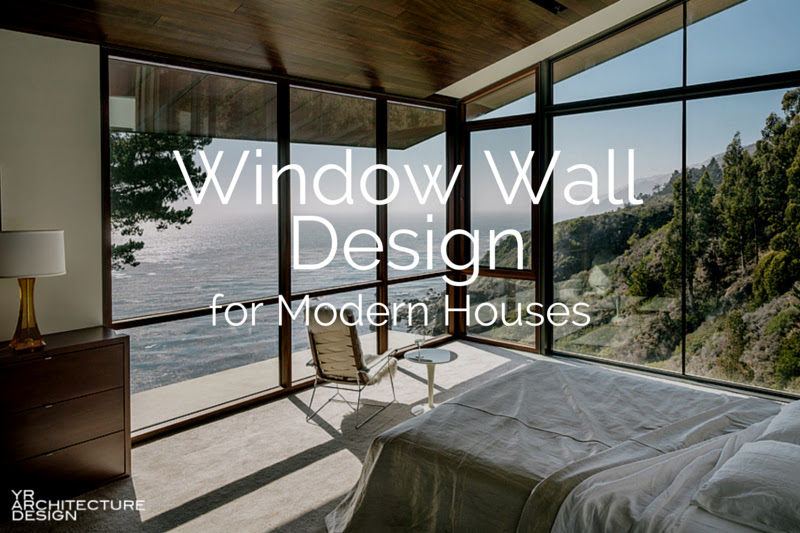 Window Wall Design For Modern Houses