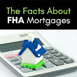 Facts About FHA Mortgages - Real Estate Advice