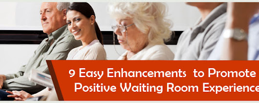 9 Easy Enhancements to Promote a Positive Waiting Room Experience