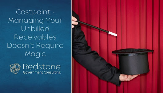 Costpoint - Managing Your Unbilled Receivables Doesn't Require Magic
