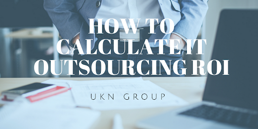 How To Calculate IT Outsourcing ROI