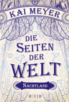 Nachtland / Die Seiten der Welt Bd.2 - Meyer, Kai