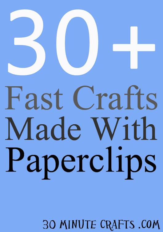 30+ Fast Paperclip Crafts - 30 Minute Crafts