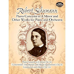 Piano Concerto in a Minor and Other Works for Piano and Orchestra - (Dover Music Scores) (Paperback)