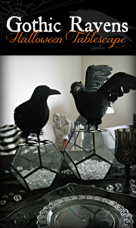 Nevermore! Gothic Ravens Halloween Tablescape - Eat Move Make